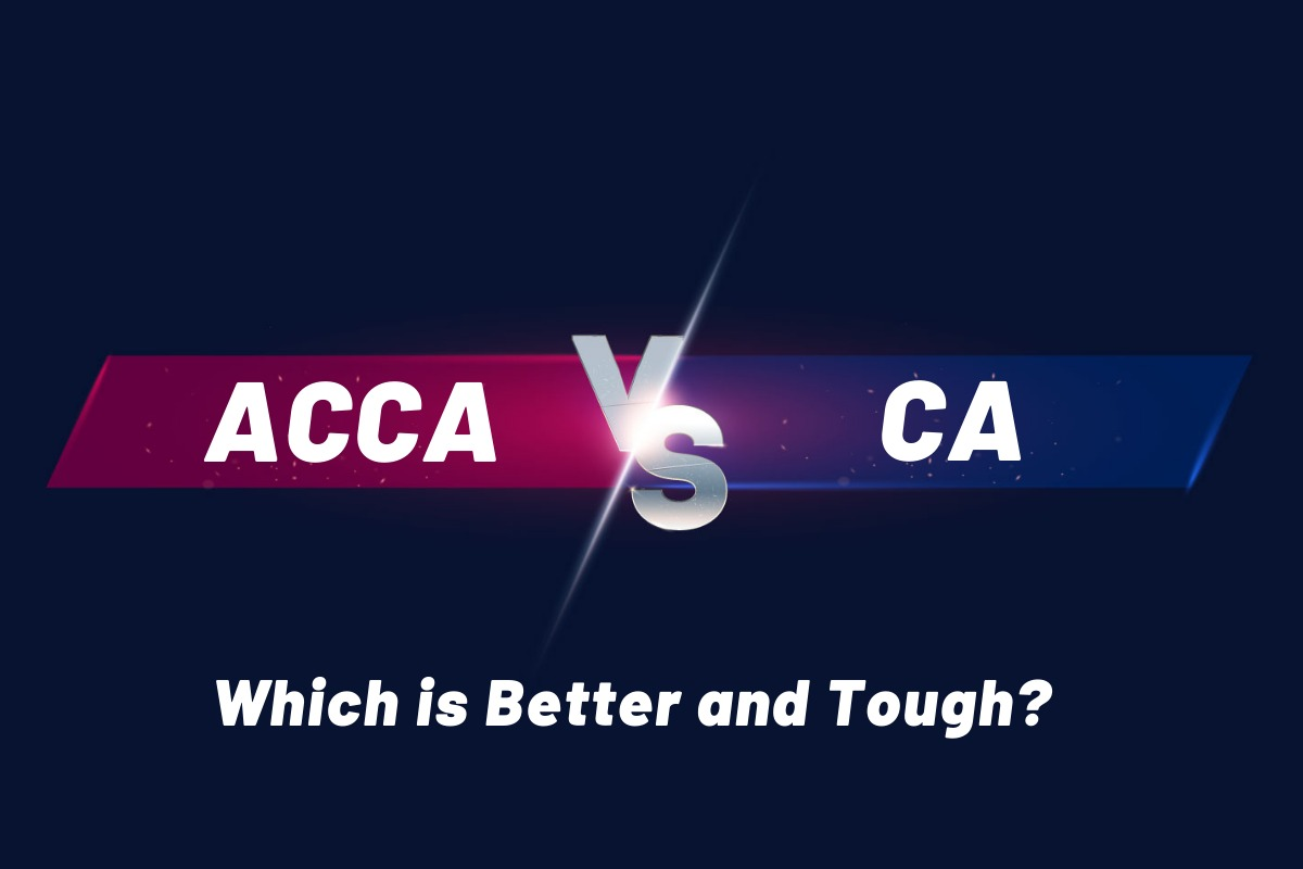 ACCA vs CA – Which is Better and Tough