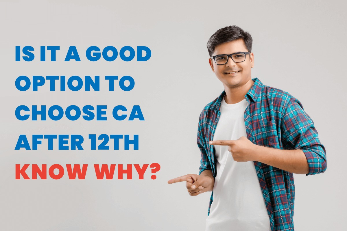 Is it a Good Option to choose CA after 12th Know Why