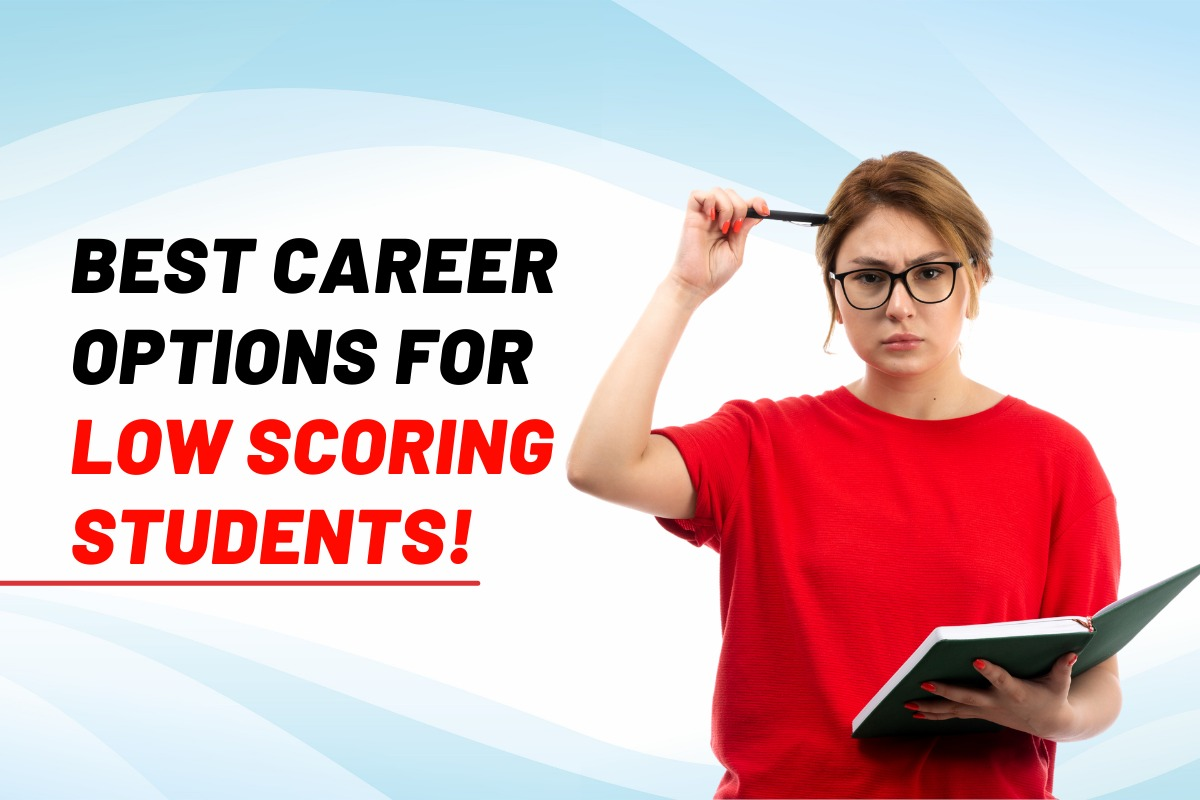 What are the best Career Options for Low Scoring Students