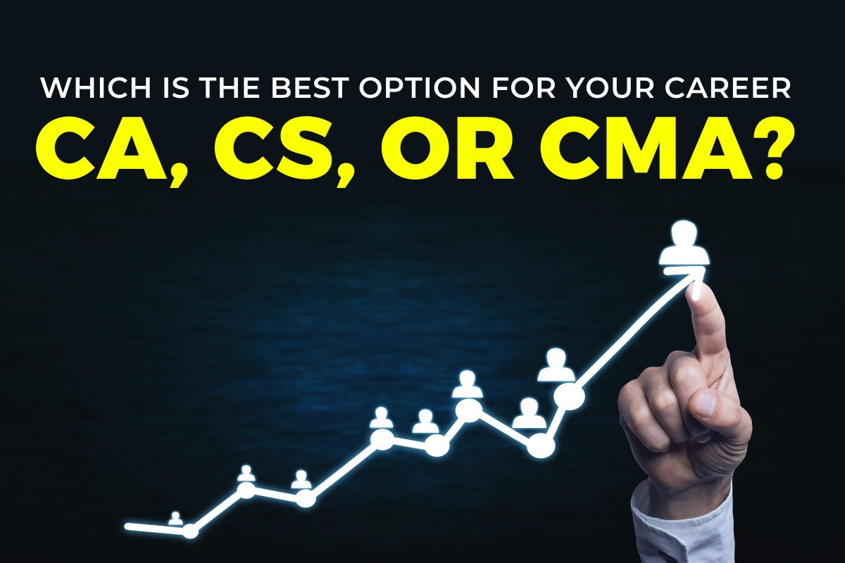 Which is the best option for your career- CA, CS, or CMA